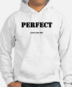 Perfect (Just Like Me) Hoodie