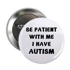 "I have autism 2.25"" Button"