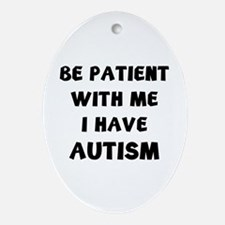 I have autism Ornament (Oval)