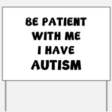 I have autism Yard Sign