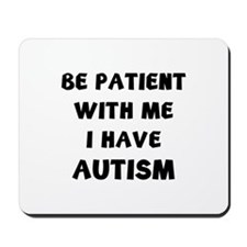 I have autism Mousepad