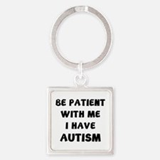 I have autism Square Keychain