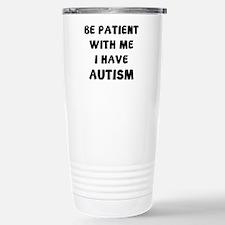 I have autism Travel Mug