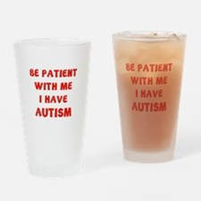 I have autism Drinking Glass