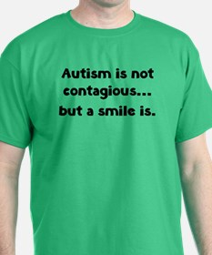 Autism is not contagious... but a smile is T-Shirt