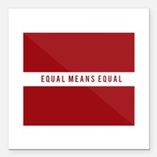 "Equal Means Equal Square Car Magnet 3"" x 3"""