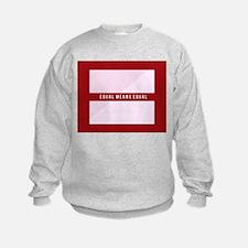 Equal Means Equal Sweatshirt