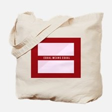 Equal Means Equal Tote Bag