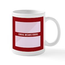 Equal Means Equal Mug