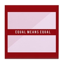 Equal Means Equal Tile Coaster