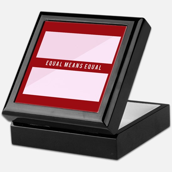 Equal Means Equal Keepsake Box