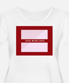 Equal Means Equal Plus Size T-Shirt