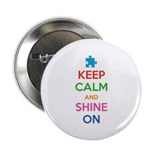 "Keep Calm And Shine On 2.25"" Button"