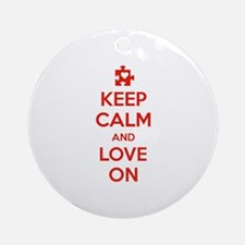 Keep Calm And Love On Ornament (Round)