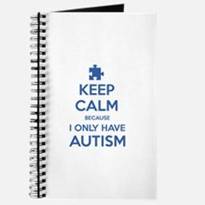 Keep Calm Because I Only Have Autism Journal