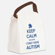 Keep Calm Because I Only Have Autism Canvas Lunch