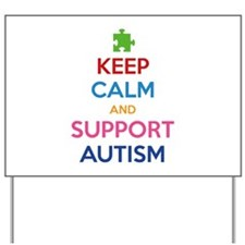 Keep Calm And Support Autism Yard Sign