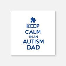 "Keep Calm I'm An Autism Dad Square Sticker 3"" x 3"""