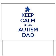 Keep Calm I'm An Autism Dad Yard Sign