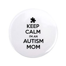 "Keep Calm I'm An Autism Mom 3.5"" Button"