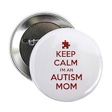 "Keep Calm I'm An Autism Mom 2.25"" Button"