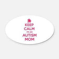 Keep Calm I'm An Autism Mom Oval Car Magnet