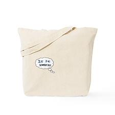 Is it November Yet??? Tote Bag