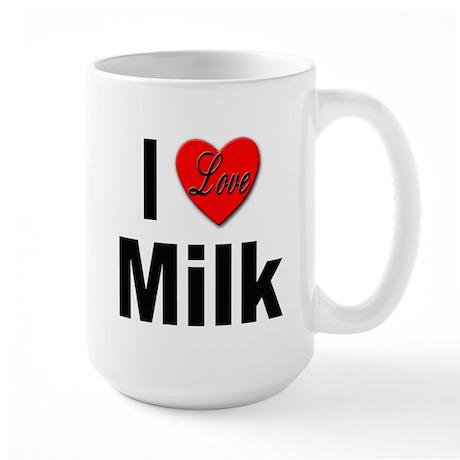 I Love Milk Large Mug