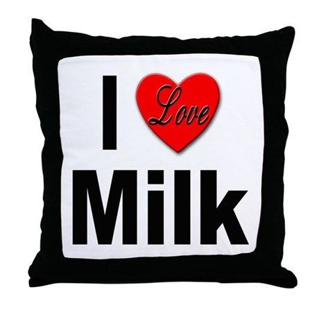 I Love Milk Throw Pillow