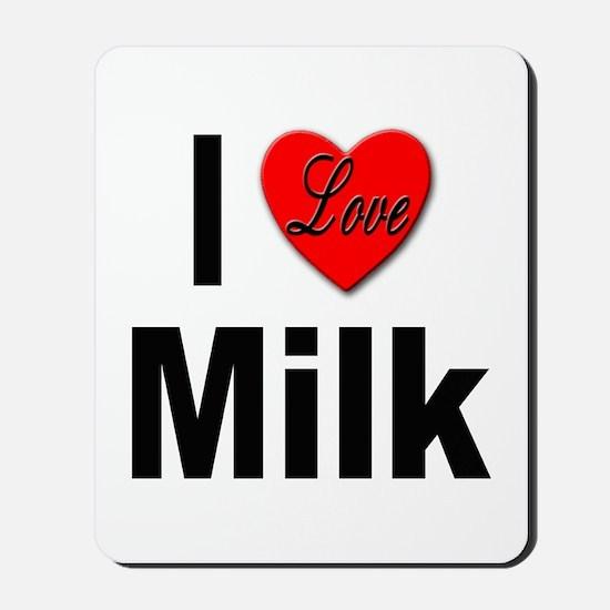 I Love Milk Mousepad