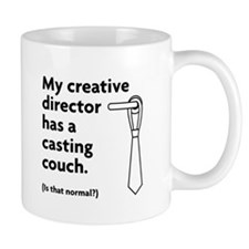 My creative director has a casting couch Mug