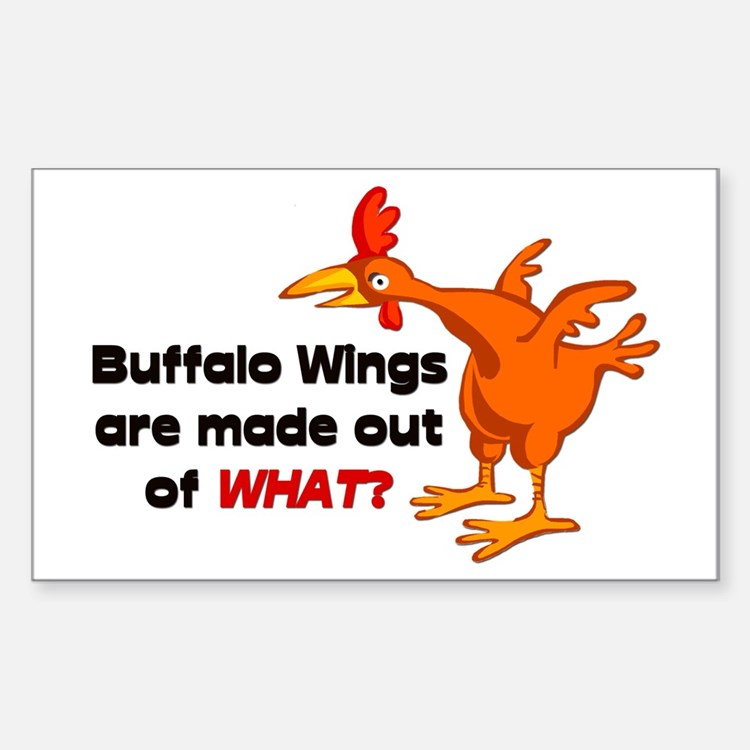 Buffalo Wings are made out of what? Decal