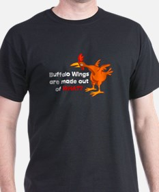 Buffalo Wings are made out of what? T-Shirt