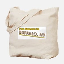 I'm famous in Buffalo NY Tote Bag