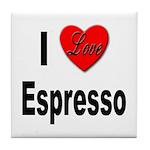 I Love Espresso Tile Coaster