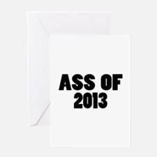 Ass Of 2013 Greeting Card