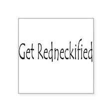 Get Redneckified Sticker