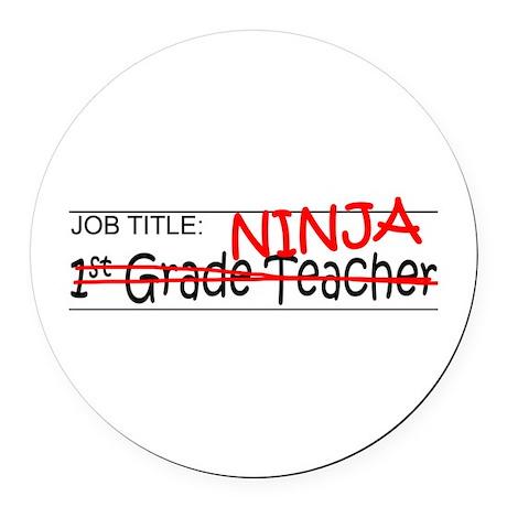 Job Ninja 1st Grade Round Car Magnet