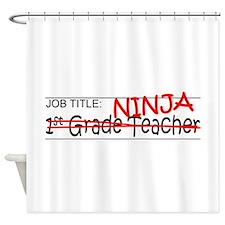 Job Ninja 1st Grade Shower Curtain