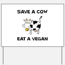 Save Cow Vegan Yard Sign