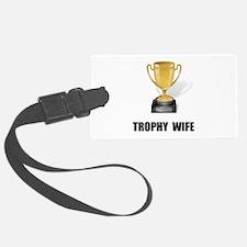 Trophy Wife Luggage Tag