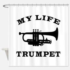 My Life Trumpet Shower Curtain