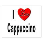I Love Cappuccino Small Poster