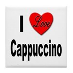 I Love Cappuccino Tile Coaster