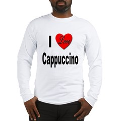I Love Cappuccino (Front) Long Sleeve T-Shirt