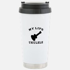 My Life Ukulele Travel Mug
