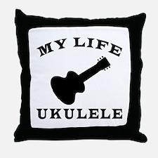 My Life Ukulele Throw Pillow