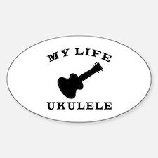 My Life Ukulele Decal