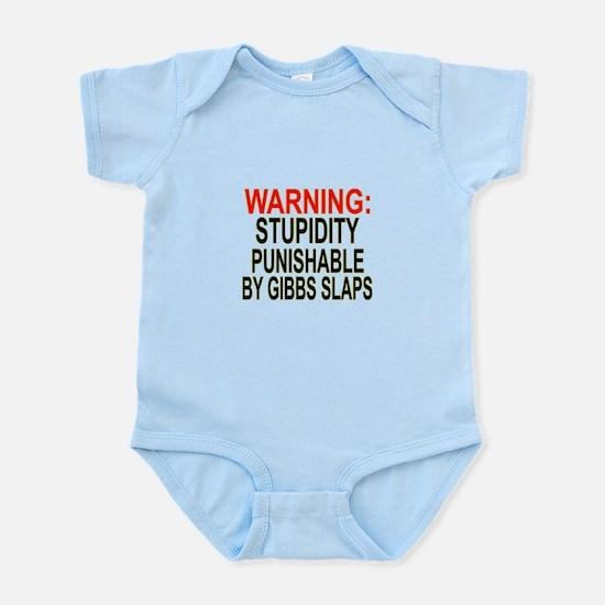 Stupid Gets Gibbs Slapped Infant Bodysuit