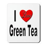 I Love Green Tea Mousepad